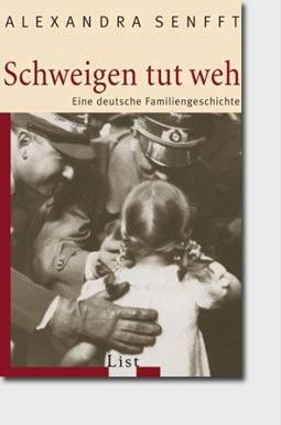 Schweigen tut weh, Eine deutsche Familiengeschichte Alexandra Senfft Deutscher Biographiepreis 2008